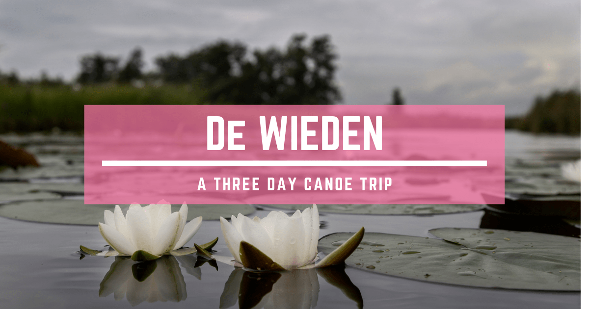 De Wieden - A three day canoe trip.